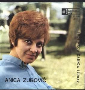 ANICA ZUBOVIC Budi Moja Zadnja Ljubav 1 1968